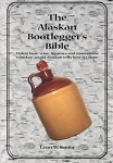The Alaskan Bootleggers Bible (Kania)